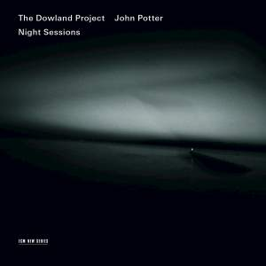 The Dowland Project & John Potter: Night Sessions