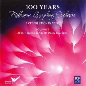 MSO – 100 Years Vol 3: John Hopkins conducts Percy Grainger
