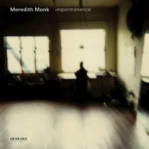 Meredith Monk - Impermanence
