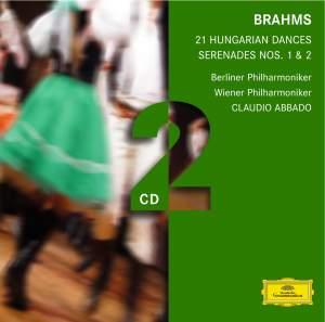 Brahms: 21 Hungarian Dances and Serenades Nos. 1 & 2