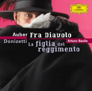 Auber: Fra Diavolo & Donizetti: La figlia del reggimento