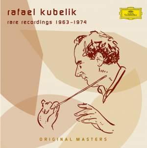 Rafael Kubelik - Rare Recordings 1963-1974