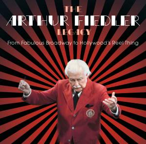 The Arthur Fiedler Legacy