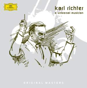 Karl Richter - The Universal Musician