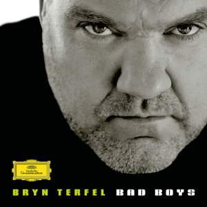 Bryn Terfel - Bad Boys