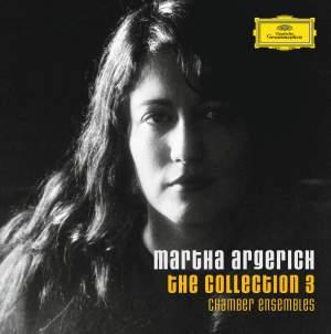 Martha Argerich - Chamber Ensembles
