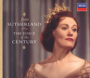 Joan Sutherland: The Voice of the Century