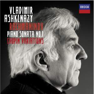 Rachmaninov: Piano Sonata No. 1 & Chopin Variations