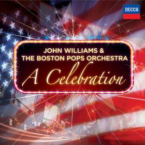A Celebration: John Williams & The Boston Pops Orchestra