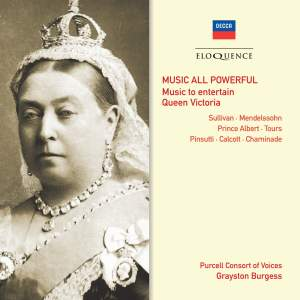 Music All Powerful: Music to entertain Queen Victoria