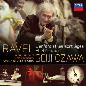 Ravel: L'enfant et les sortileges & Shéhérazade