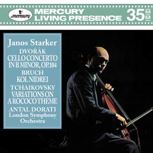 Janos Starker plays Dvorák: Cello Concerto, Bruch and Tchaikovsky