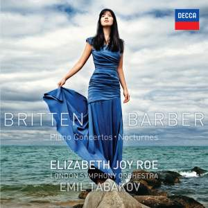 Britten & Barber: Piano Concertos & Nocturnes