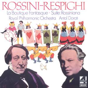 Rossini-Respighi: La Boutique Fantasque & Suite Rossiniana