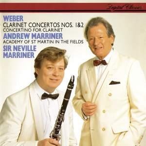 Weber: Clarinet Concertos Nos. 1 & 2&#x3B; Clarinet Concertino