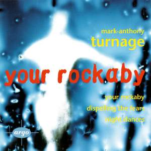 Turnage: Your Rockaby&#x3B; Night Dances&#x3B; Dispelling The Fears