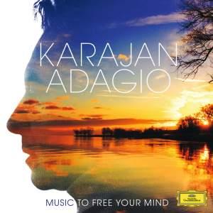 Karajan Adagio: Music To Free Your Mind