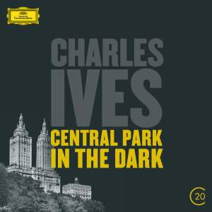 Ives: Symphony No. 2, Central Park in the Dark & The Unanswered Question