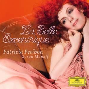 Patricia Petibon: La Belle Excentrique