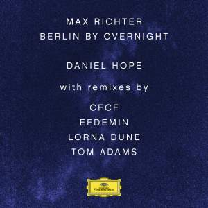 Max Richter: Berlin By Overnight - Vinyl Edition