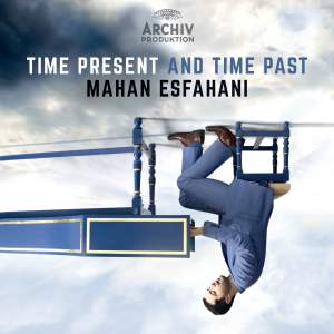 Mahan Esfahani: Time Present and Time Past Product Image
