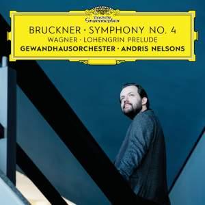 Bruckner: Symphony No. 4 & Wagner: Lohengrin Prelude to Act 1