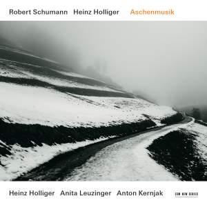 Schumann & Holliger: Aschenmusik