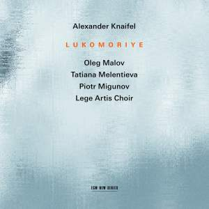Alexander Knaifel: Lukomoriye