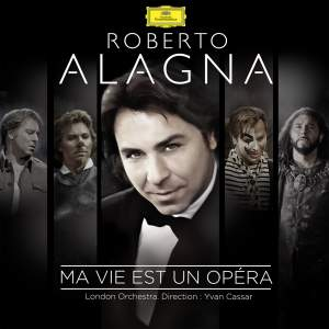 My Life Is An Opera: Roberto Alagna