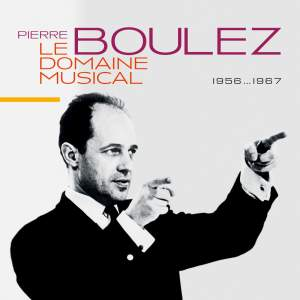 Boulez: Le Domaine Musical - 1956-1967
