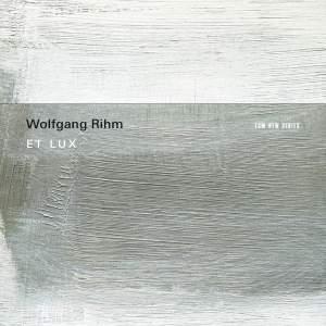 Rihm: Et Lux Product Image