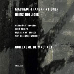 Holliger: Machaut Transcriptions