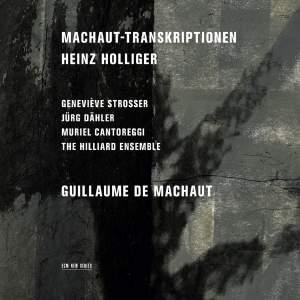 Holliger: Machaut Transcriptions