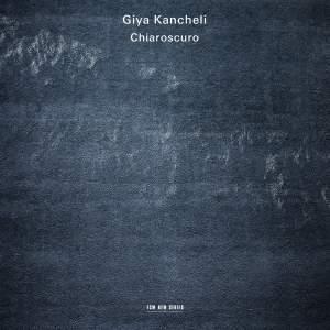 Kancheli: Chiaroscuro