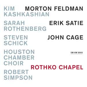 Rothko Chapel: Morton Feldman, Erik Satie, John Cage Product Image