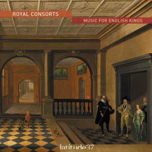 Royal Consorts: Music For English Kings