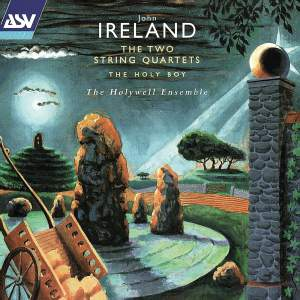 John Ireland: The Two String Quartets