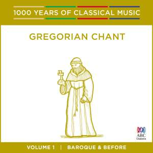 Gregorian Chant - Baroque & Before: Vol. 1