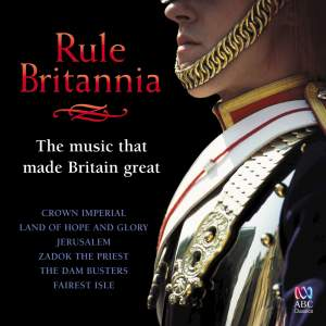 Rule Britannia: The Music That Made Britain Great