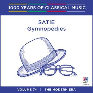 Satie - Gymnopédies: Vol. 74