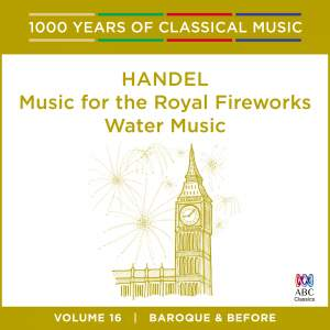 Handel - Music For The Royal Fireworks, Water Music: Vol.16