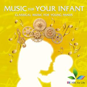 Music For Your Infant: Classical Music For Young Minds