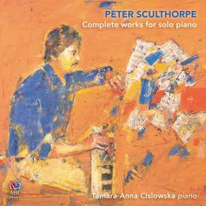 Peter Sculthorpe: Complete works for solo piano Product Image