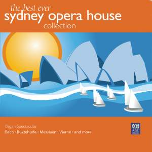 The Best Ever Sydney Opera House Collection Volume 2 – Organ Spectacular