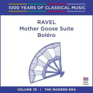 Ravel - Bolero & Mother Goose Suite: Vol. 75