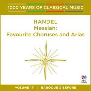 Handel - Messiah – Favourite Choruses and Arias: Vol. 17