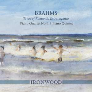Brahms: Tones of Romantic Extravagance