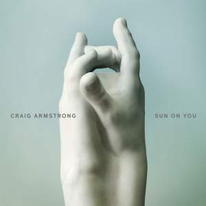 Craig Armstrong: Sun On You
