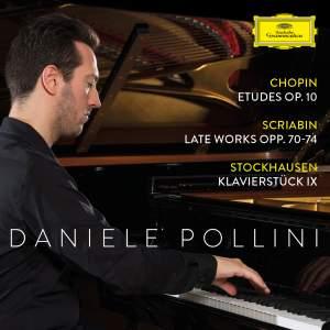 Chopin: Etudes Op. 10&#x3B; Scriabin: Late Works Opp. 70-74&#x3B; Stockhausen: Klavierstück IX