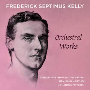 Frederick Septimus Kelly: Orchestral Works Product Image